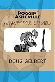 Best hikes with dogs north carolina karen chavez 9781594850554 doggin asheville the 50 best places to hike with your dog in the blue fandeluxe Choice Image