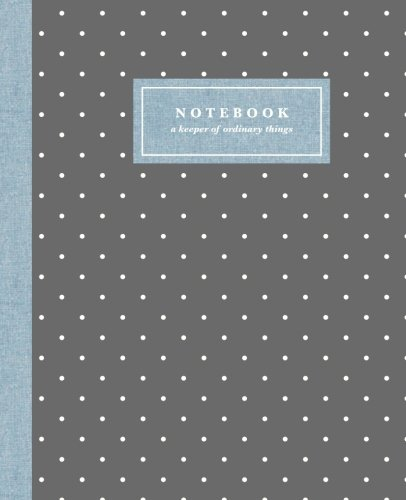 - Notebook: A Keeper of Ordinary Things: Charcoal & Chambray Swiss Dot / Blank Journal / Lined Notebook