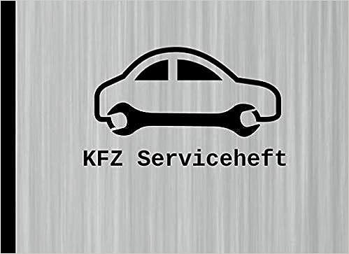 Kfz Serviceheft Universal Scheckheft Für Alle Marken Und Modelle Publishing Bewegt Bücher