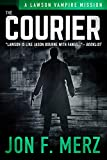 The Courier: A Lawson Vampire Mission #6: A Supernatural Espionage Urban Fantasy Series (The Lawson Vampire Series)
