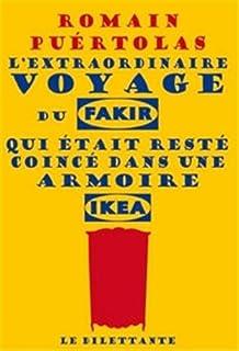 L'extraordinaire voyage du fakir qui était resté coincé dans une armoire Ikea, Puértolas, Romain