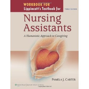 Read Online Workbook for Lippincott's Textbook for Nursing Assistants: A Humanistic Approach to Caregiving 3rd (Third) Edition PDF