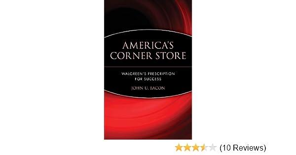 90559858659 America's Corner Store: Walgreen's Prescription for Success: John U. Bacon:  0723812479634: Amazon.com: Books