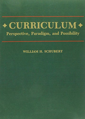 Curriculum: Perspective, Paradigm, and Possibility