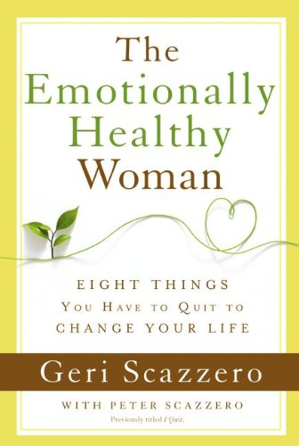 Download The Emotionally Healthy Woman: Eight Things You Have to Quit to Change Your Life pdf