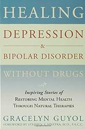 Healing Depression & Bipolar Disorder Without Drugs