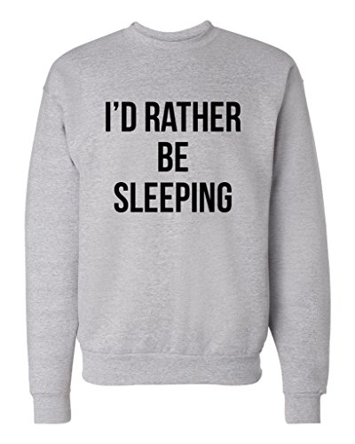 I'd Rather Be Sleeping Unisex Mens Womens Crewneck Sweatshirt Jumper Pullover, Heather, XL