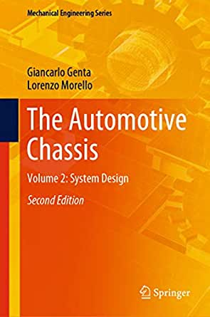 The Automotive Chassis Volume 2 System Design Mechanical Engineering Series Giancarlo Genta Lorenzo Morello Ebook Amazon Com