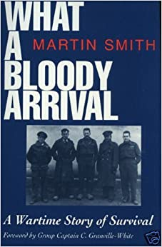 What a Bloody Arrival: A Wartime Story of Survival