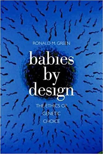 Babies by Design - The Ethics of Genetic Choice: Amazon.es ...