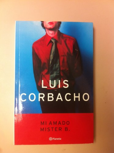Mi Amado Mister B. / My Dear Mr. B (Spanish Edition) by Brand: Planeta