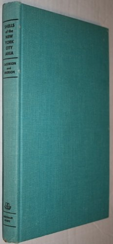 Shells of the New York City area: A handbook of the land, fresh water and marine mollusks ranging form Cape Cod to Cape May - Land And Water Forms