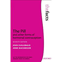 The Pill and other forms of hormonal contraception (The Facts)