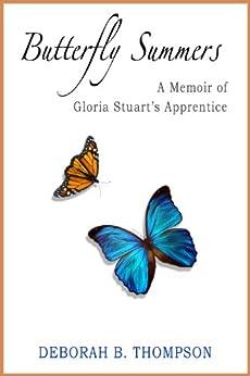 Amazon.com: Butterfly Summers: A Memoir of Gloria Stuart's