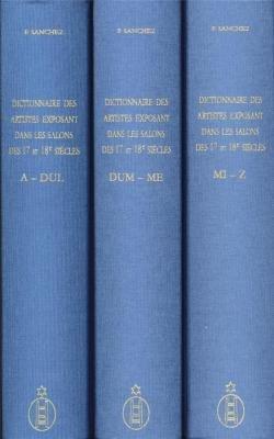 Download Dictionnaire Des Artistes Exposant Dans Les Salons Des XVII Et XVIII Eme Siecles a Paris Et En Province: (1673 - 1800) pdf epub