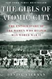 img - for Denise Kiernan: The Girls of Atomic City : The Untold Story of the Women Who Helped Win World War II (Hardcover); 2013 Edition book / textbook / text book
