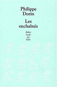 Les enchaînés : Scènes de marionnettes par Philippe Dorin