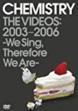 CHEMISTRY THE VIDEOS:2003-2006 ~We Sing,Therefore We Are~ [DVD]