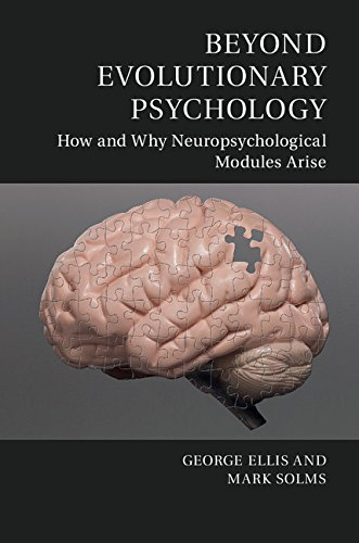 Beyond Evolutionary Psychology: How and Why Neuropsychological Modules Arise (Culture and Psychology) cover