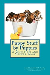 Puppy Stuff by Puppies: A Question and Answer Book