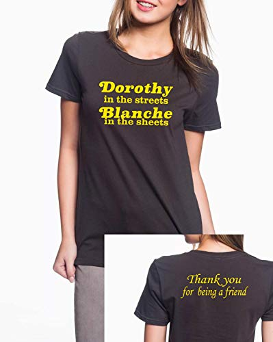 Dorothy in The Streets Blanche in The Sheets Ladies Cut Inspired by The Golden Girls 80s TV 4.5oz Ringpun (Black, Large)
