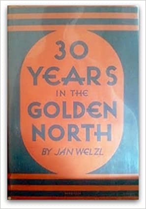 30 Years in the Golden North, Jan Welzl