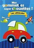Mes gommettes super chouettes ! : Les véhicules