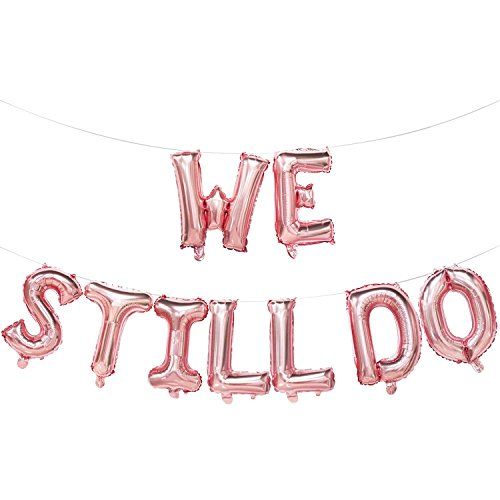 We Still Do Balloons Rose Gold | We Still Do Banner Decorations | Wedding Anniversary Party Decorations | Anniversary Party Supplies | 16inch ()