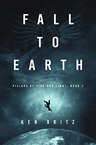 Fall to Earth (Pillars of Fire and Light Sci-Fi Book 1) cover