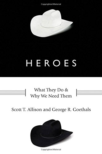 Books : Heroes: What They Do and Why We Need Them