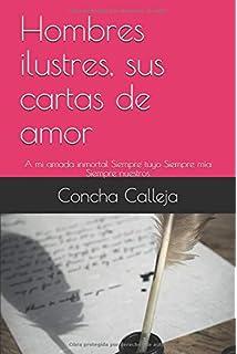 Hombres Ilustres - Sus Cartas De Amor: Amazon.es: Concha ...