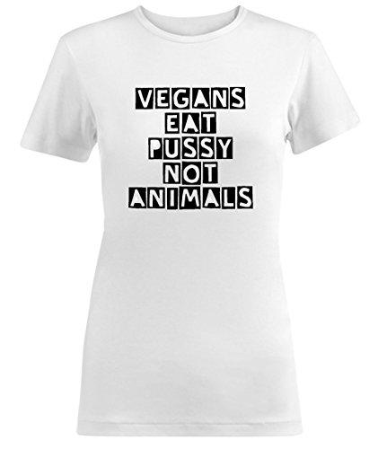 Vegans Eat Pussy Not Animals Quote Damen T-shirt