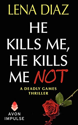 He Kills Me, He Kills Me Not (Deadly Games Thrillers)