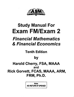 asm study manual exam fm exam 2 10th edition fsa maaa rick rh amazon com FM Exam Tips Exam FM Formula