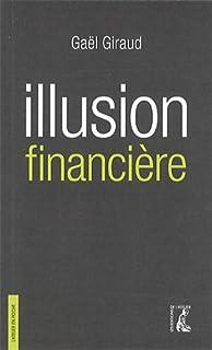 Illusion financière : des subprimes à la transition écologique, Giraud, Gaël