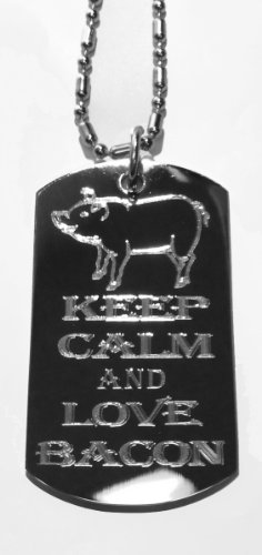 Keep Calm and Love Pork Bacon w/Pig - Military Dog Tag, Luggage Tag Metal Chain Necklace by DOG TAGS (Image #1)