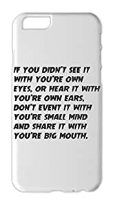 if you didn't see it with you're own eyes, or hear it with Iphone 6 plastic case