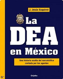 Amazon.com: La DEA en México: Una historia oculta del ...