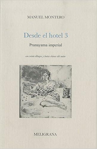 Desde el hotel 3, Pranayama imperial (Spanish Edition ...