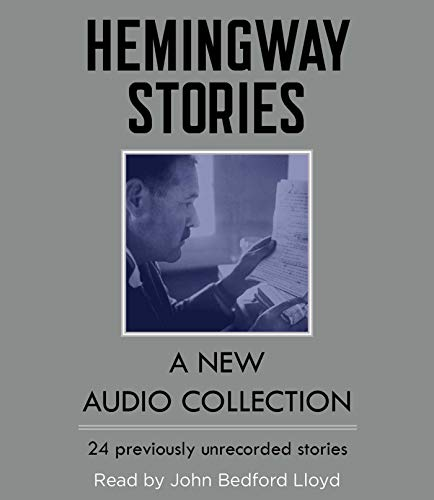 Hemingway Stories: A New Audio Collection (The Old Man And The Sea Story)