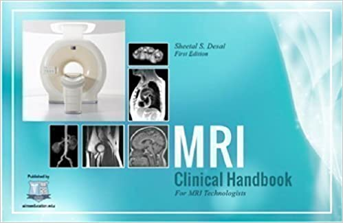 1e564e1251c51 MRI Clinical Handbook  How To Scan MRI Exams  Sheetal S. Desai RT (R) (MR)  ARMRIT  9780615833903  Amazon.com  Books