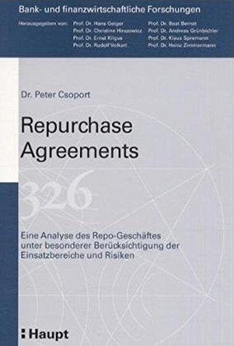 Repurchase Agreements: Eine Analyse des Repo-Geschäfts unter besonderer Berücksichtigung der Einsatzbereiche und Risiken (Bank- und finanzwirtschaftliche Forschungen)