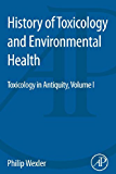 History of Toxicology and Environmental Health: Toxicology in Antiquity Volume I: 1