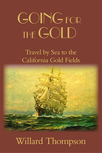 Amazon going for the gold by sea to the california gold rush going for the gold by sea to the california gold rush chronicles of western fandeluxe Gallery