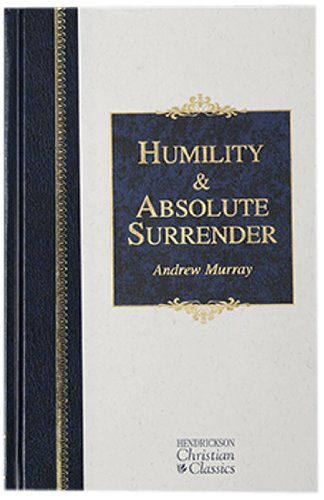 Humility & Absolute Surrender (Hendrickson Christian Classics)