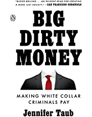 Big Dirty Money: Making White Collar Criminals Pay