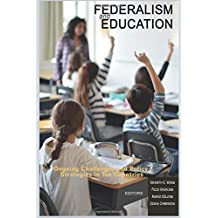 Federalism and Education: Ongoing Challenges and Policy Strategies in Ten Countries