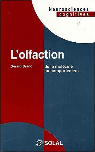 Amazon Fr L Olfaction De La Molecule Au Comportement Brand Gerard Livres