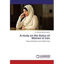 A study on the Status of Women in Iran: Status of Women, Iran, Esfahan City
