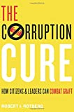 img - for The Corruption Cure: How Citizens and Leaders Can Combat Graft book / textbook / text book